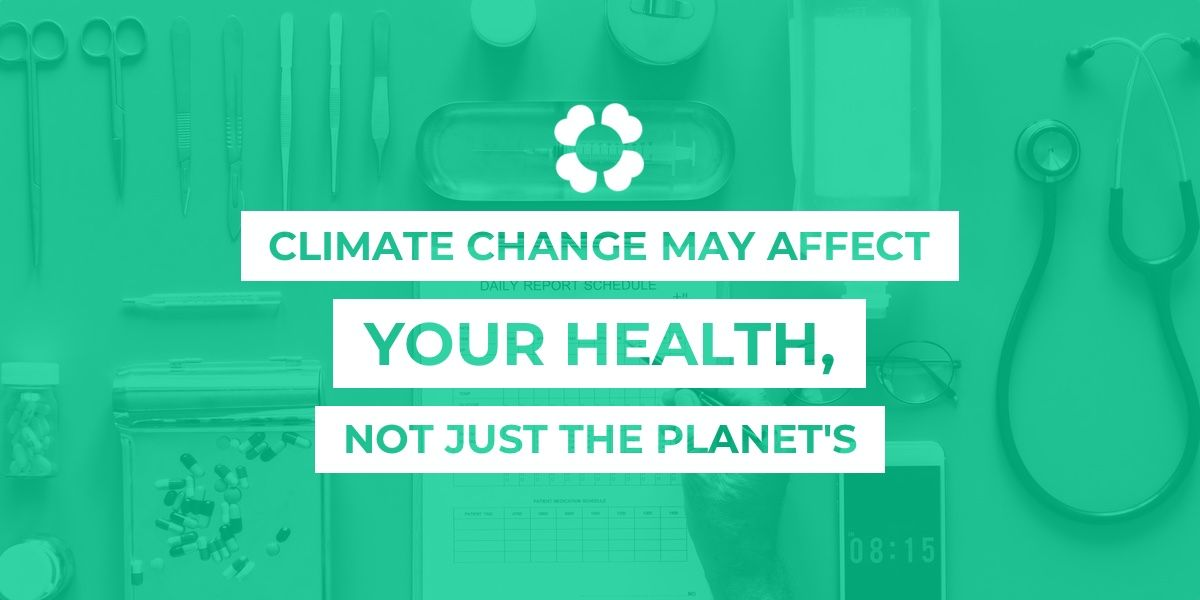Climate change may affect your health, not just the planet's