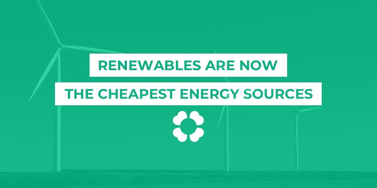 Renewables are now the cheapest energy sources