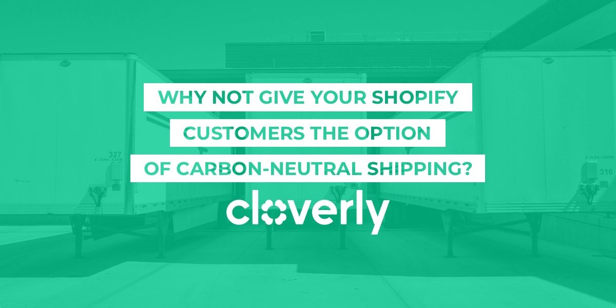 Why not give your Shopify customers the option of carbon-neutral shipping?