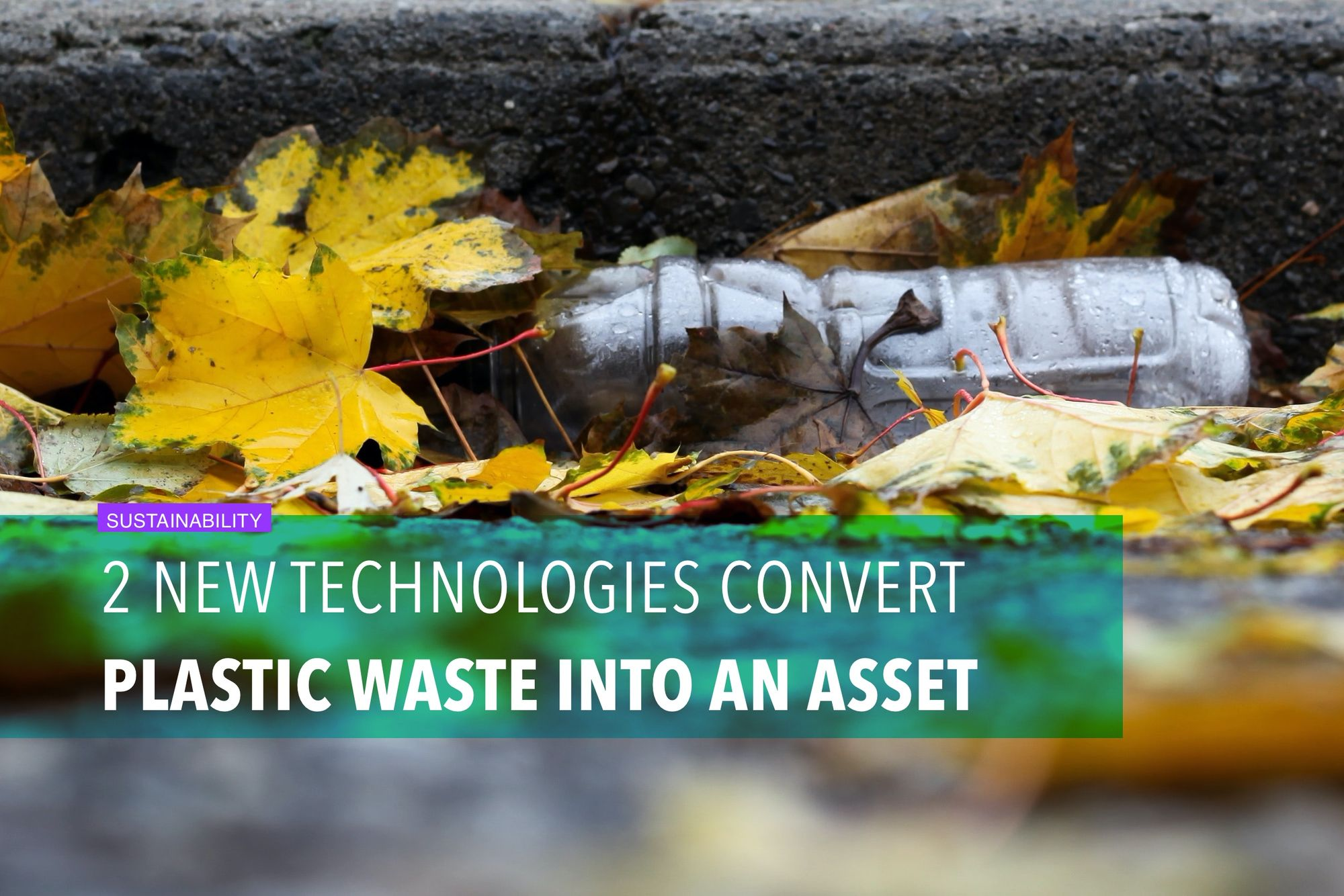 2 new technologies convert plastic waste into an asset
