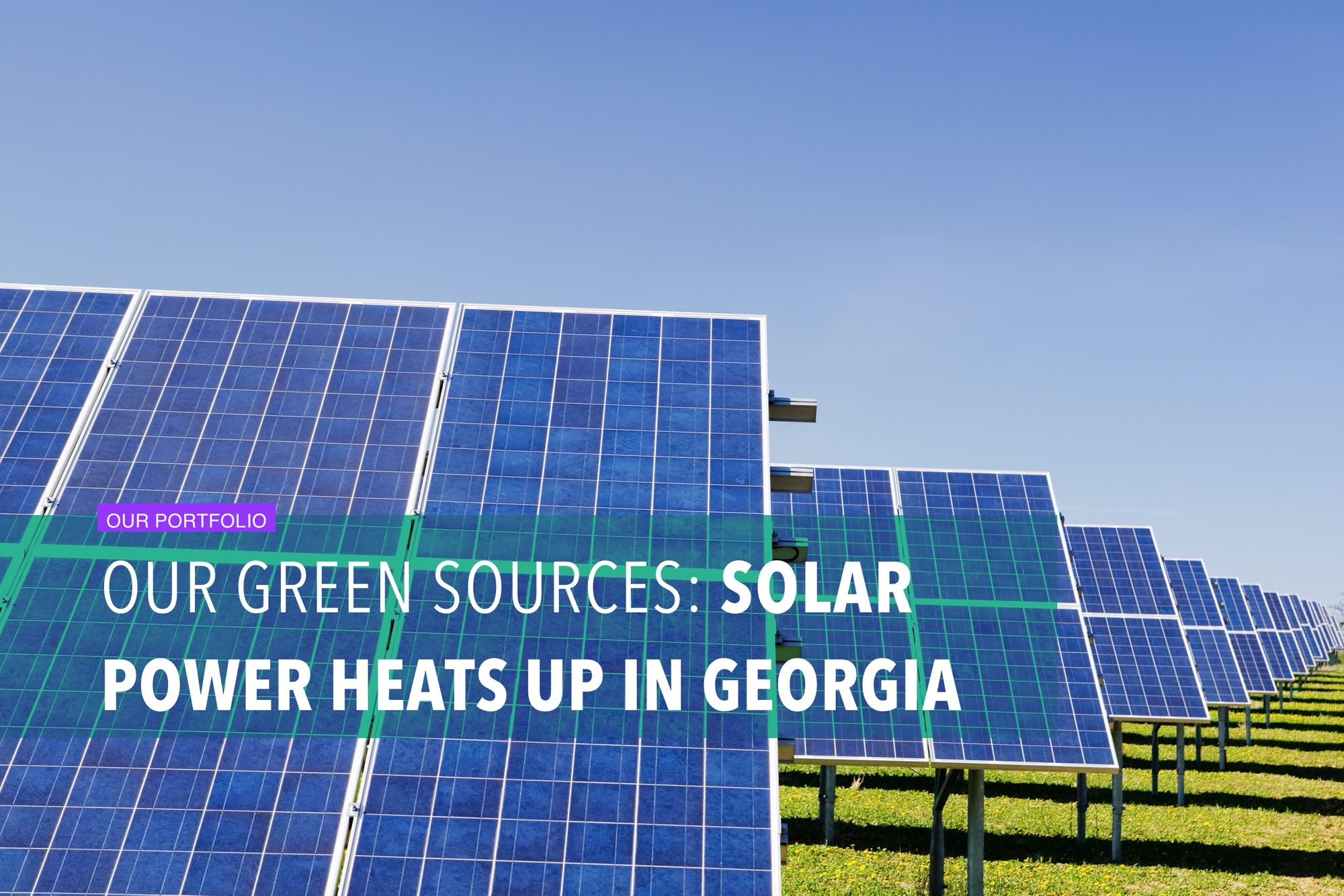Our green sources: Solar power heats up in Georgia