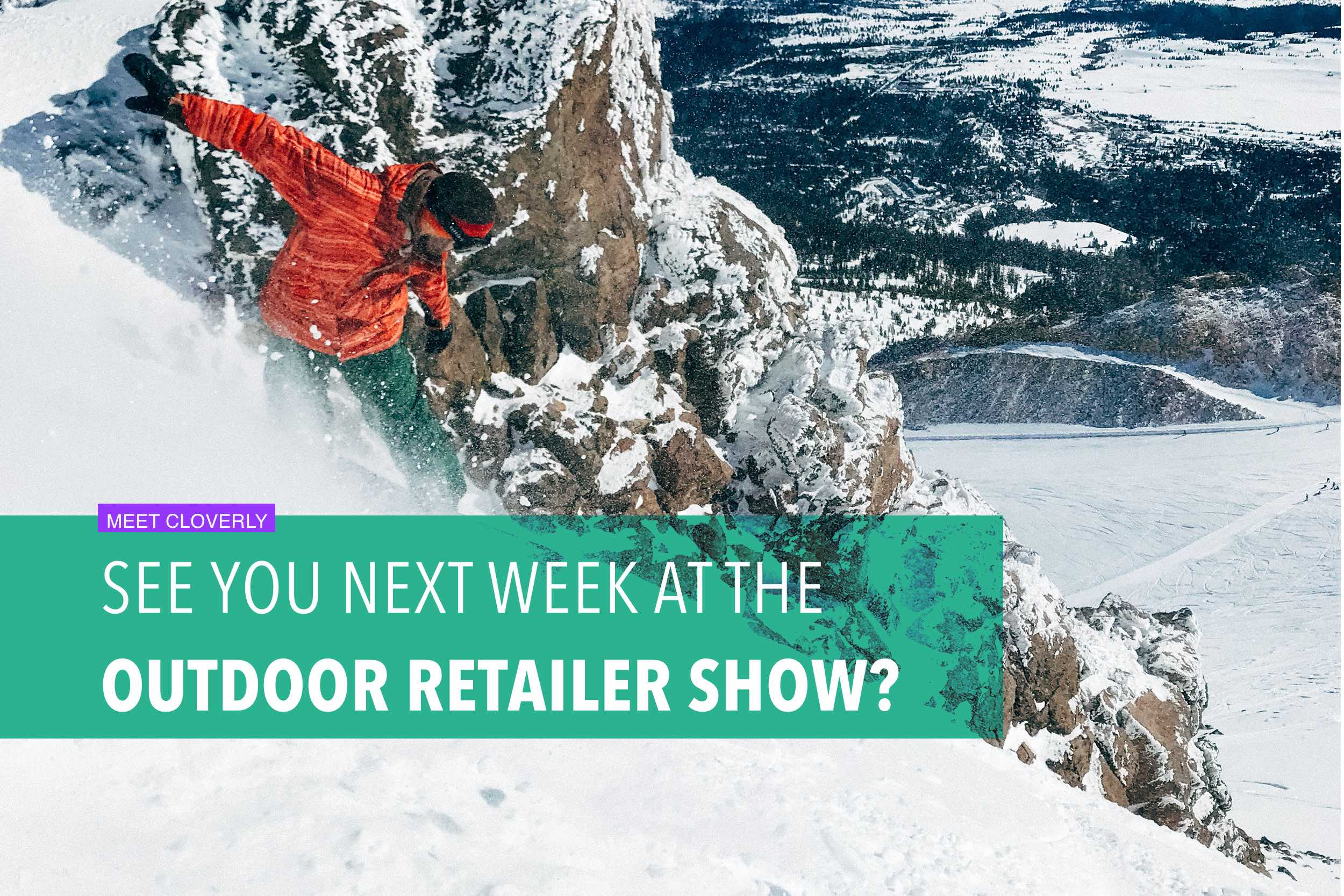 See you next week at the Outdoor Retailer Show?