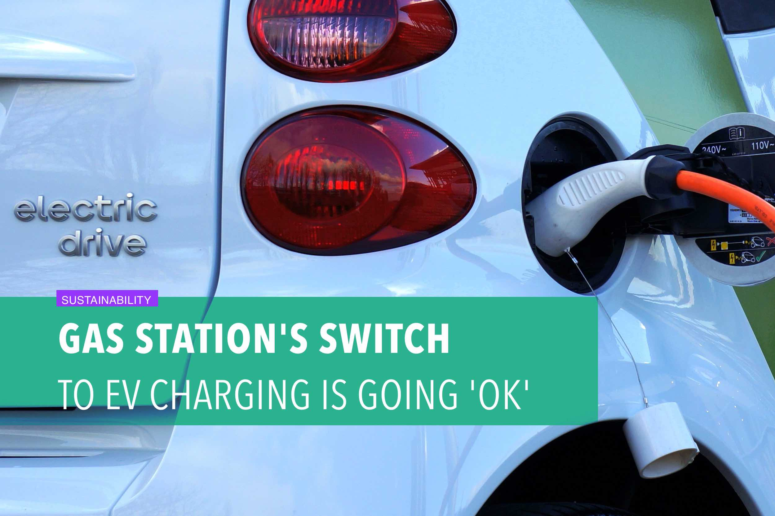 Gas station's switch to EV charging is going 'OK'