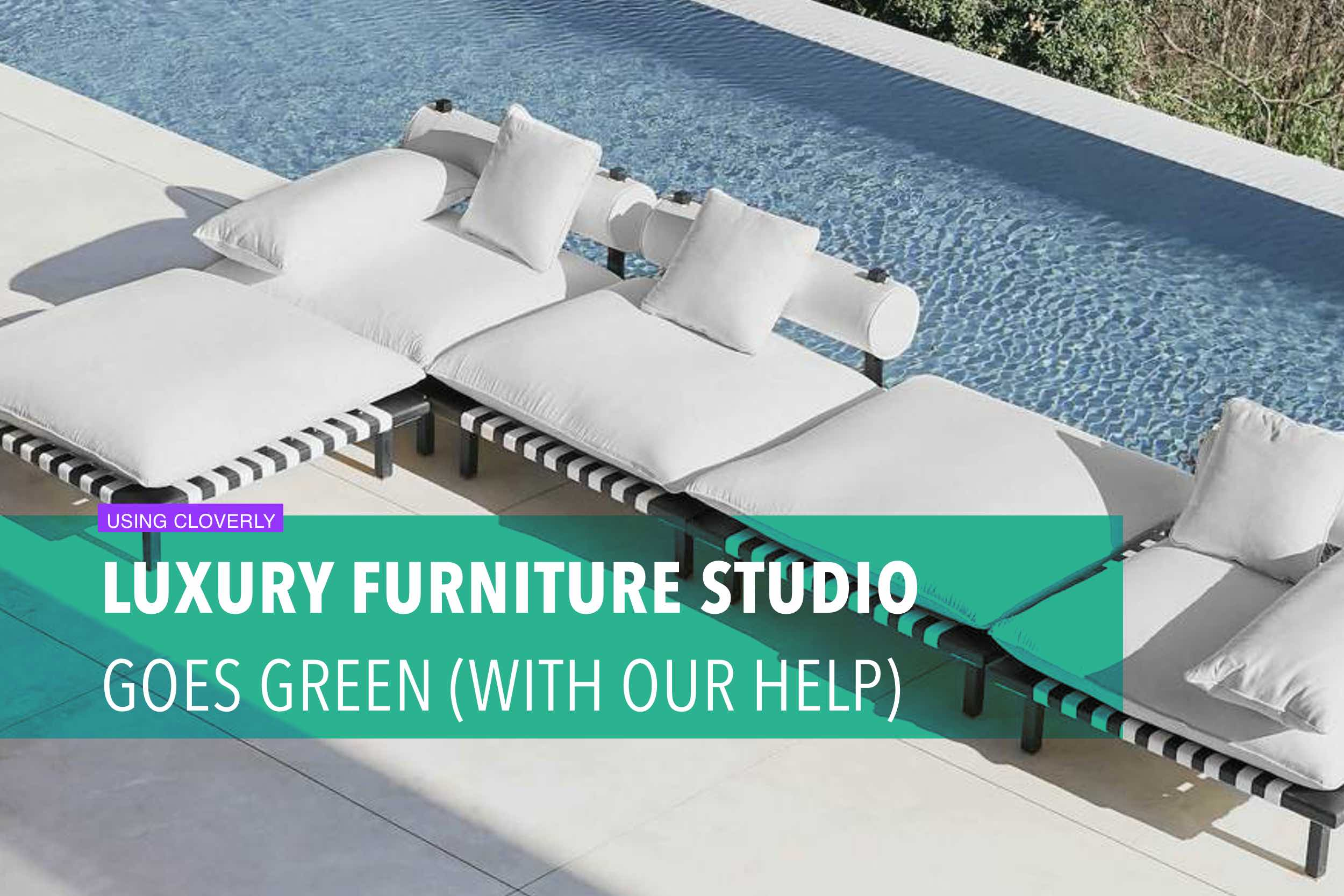 Luxury furniture studio goes green (with our help)