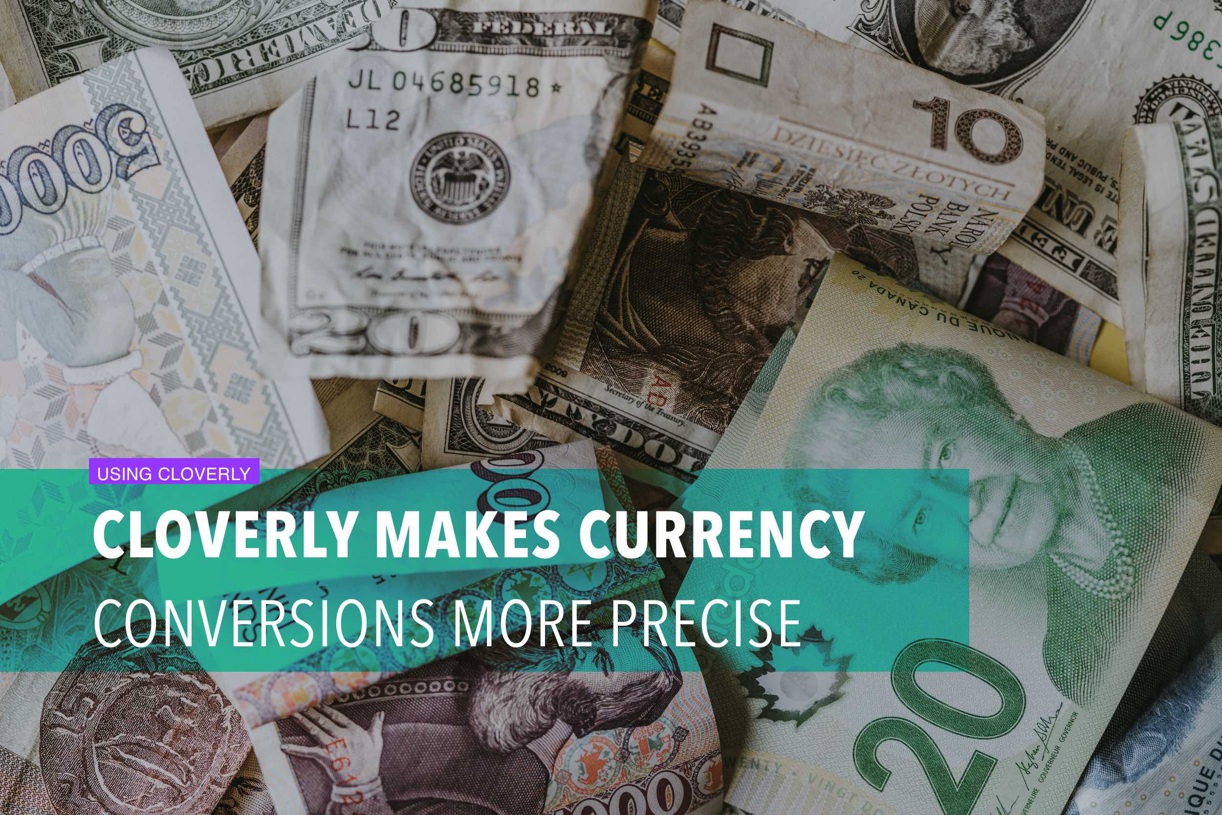 Cloverly makes currency conversions more precise