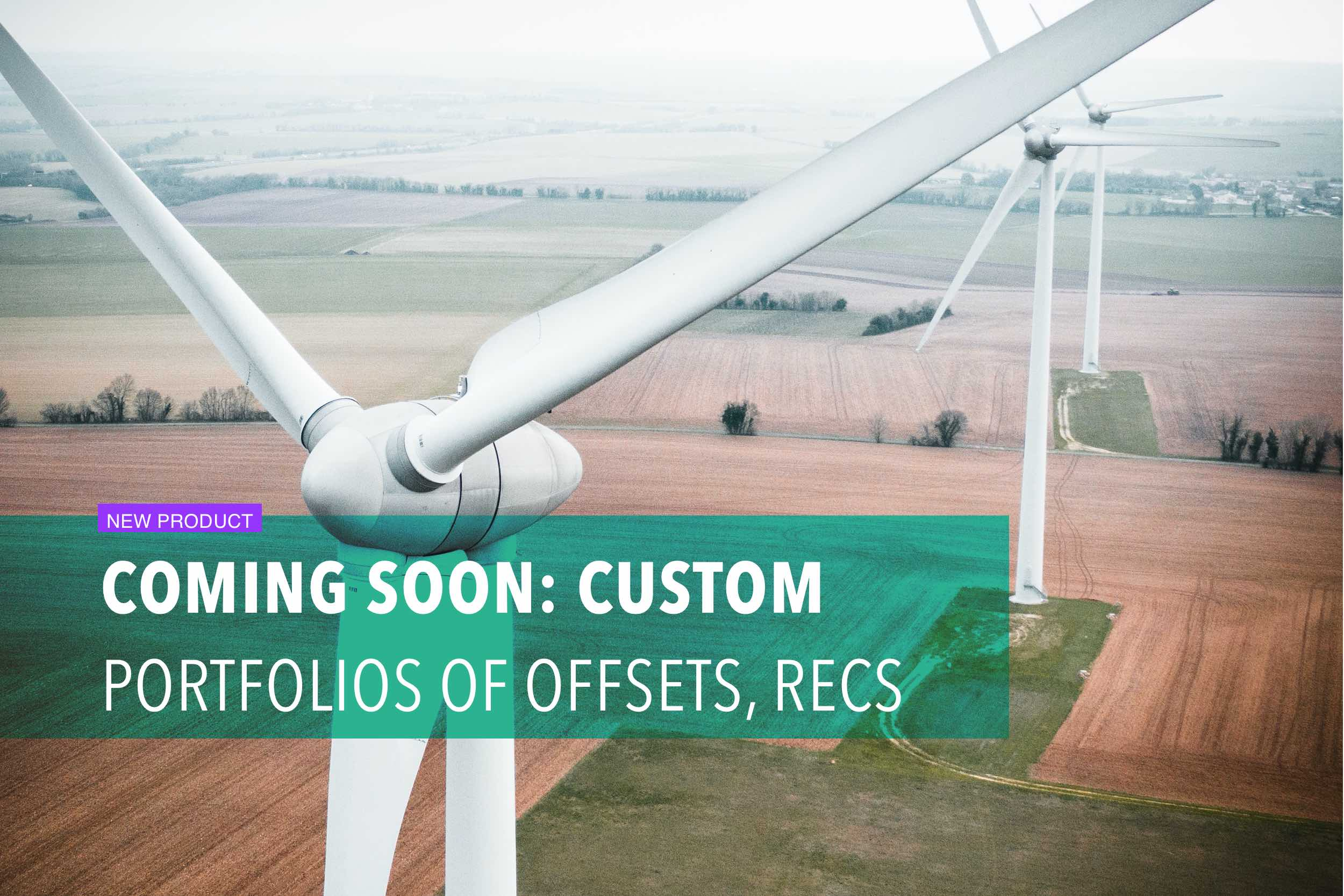 Coming soon: custom portfolios of offsets, RECs