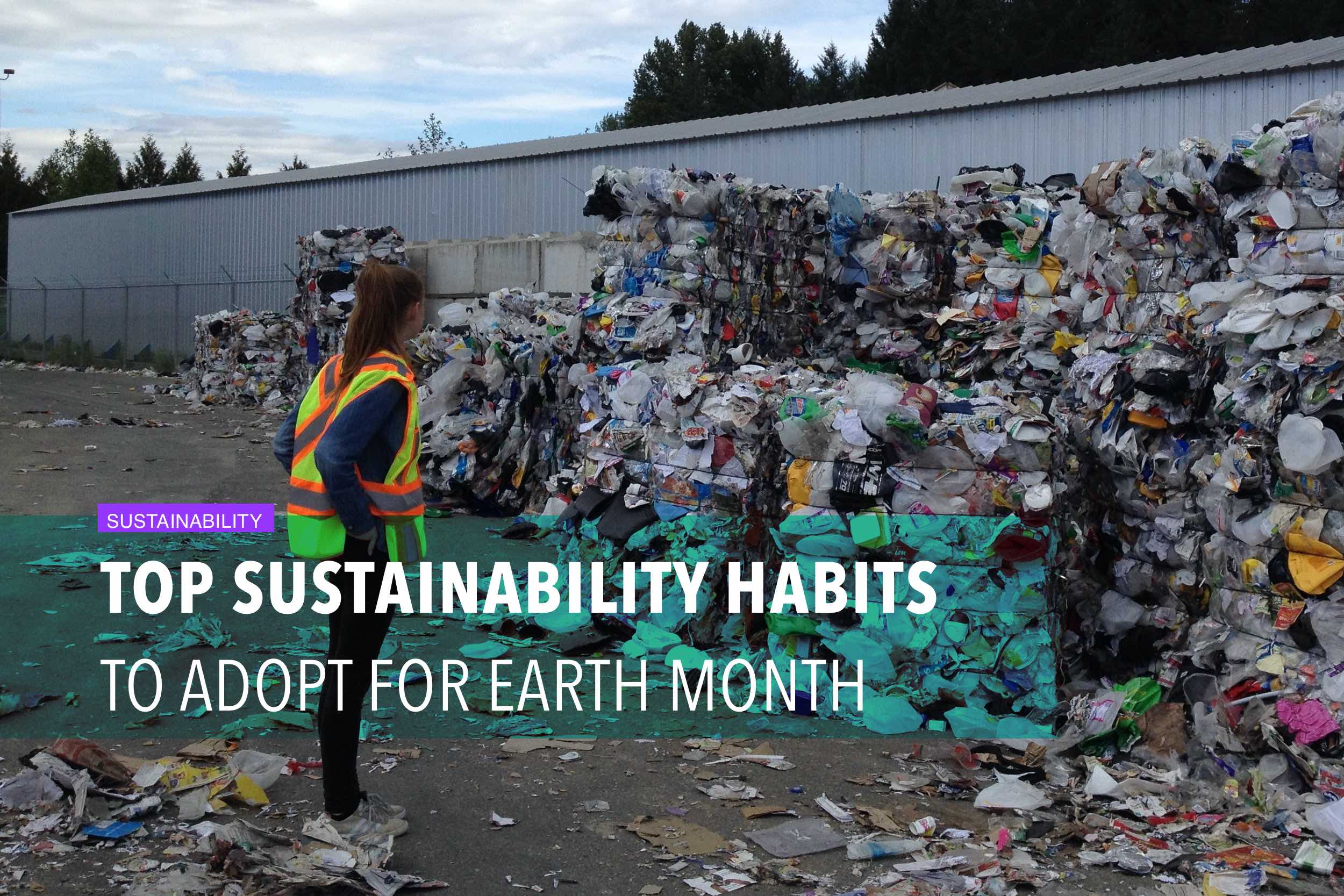 Top sustainability habits to adopt for Earth Month