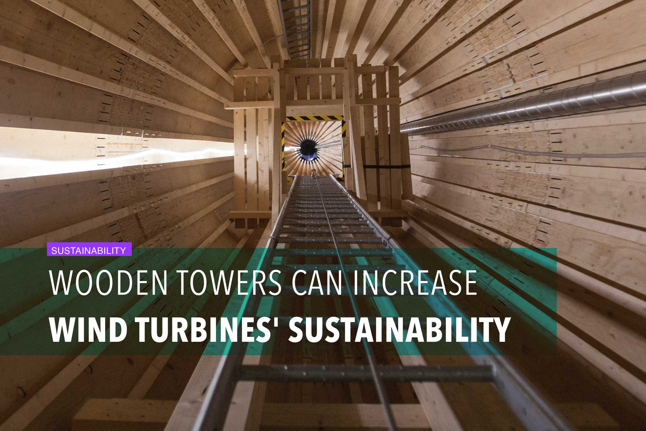 Wooden towers can increase wind turbines' sustainability