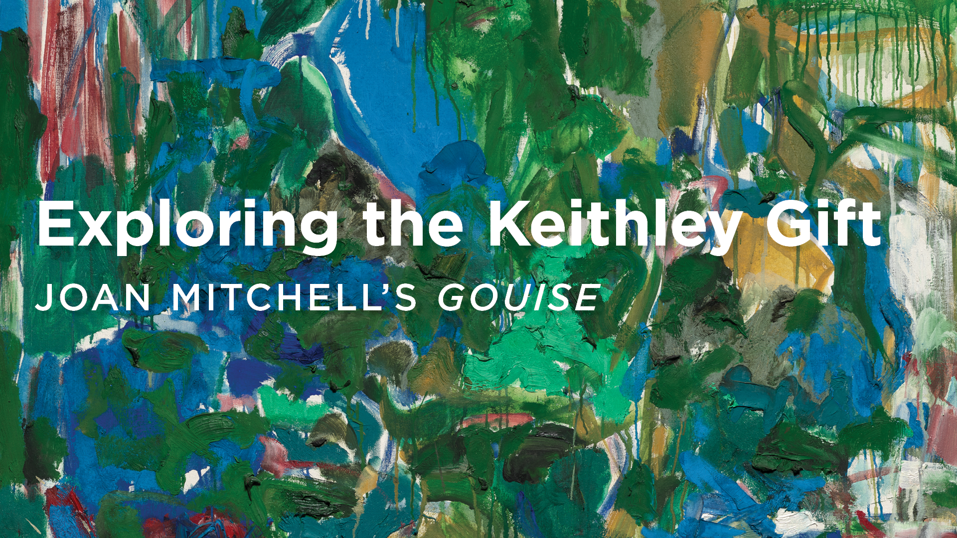 Exploring the Keithley Gift: Joan Mitchell's Gouise