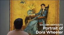 Gallery Hangouts: Portrait of Dora Wheeler