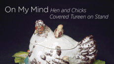 On My Mind: Hen and Chicks Tureen