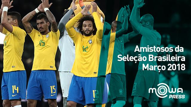 Amistosos da Seleção Brasileira Março 2018