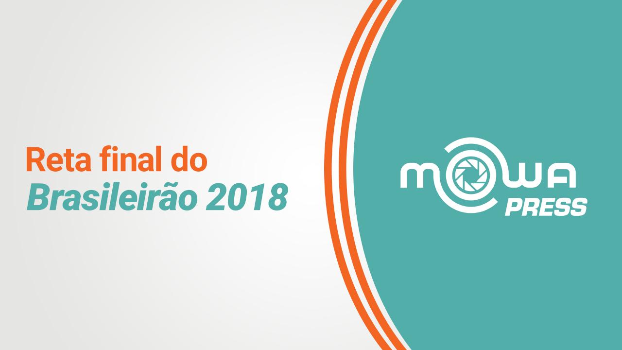 Reta final do Campeonato Brasileiro 2018