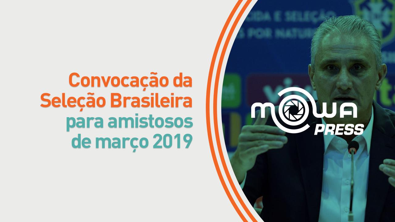 Convocação da Seleção Brasileira para amistosos de março 2019
