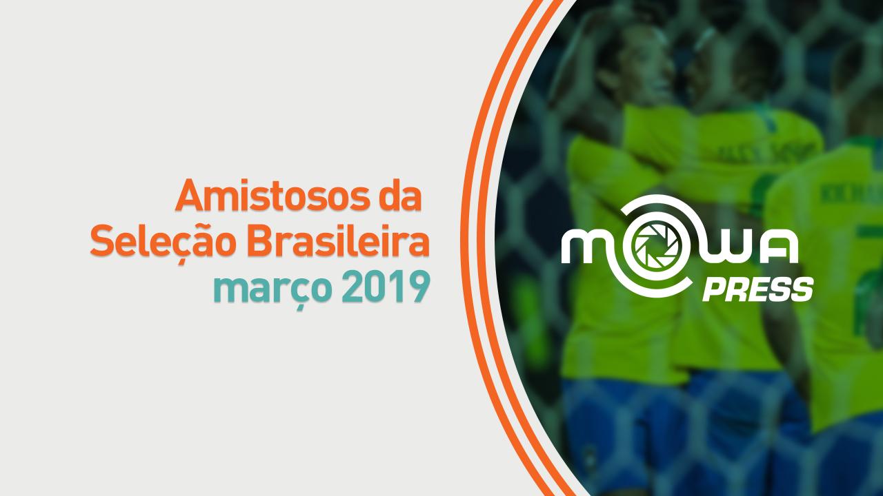 Amistosos da Seleção Brasileira - março 2019
