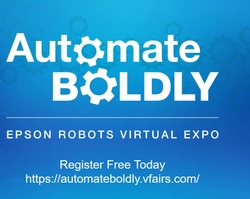 "Epson Robots to Host First-Ever ""Automate Boldly"" Virtual Expo"