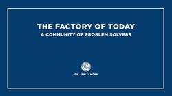 The Factory of Today: A community of problem solvers
