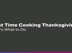 First Time Cooking Thanksgiving?: 7 Tips from Jane Freiman, Founder of Smart Kitchen Insights Group