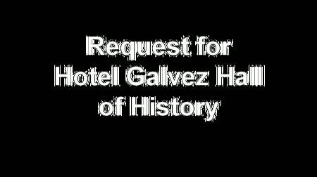 request for hotel galvez hall of history