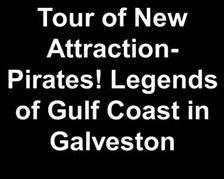Tour of Pirates Legends of Gulf Coast in Galveston