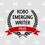 Second Annual Kobo Emerging Writer Prize Winners Announced