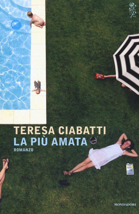 La piu amata Teresa Ciabatti