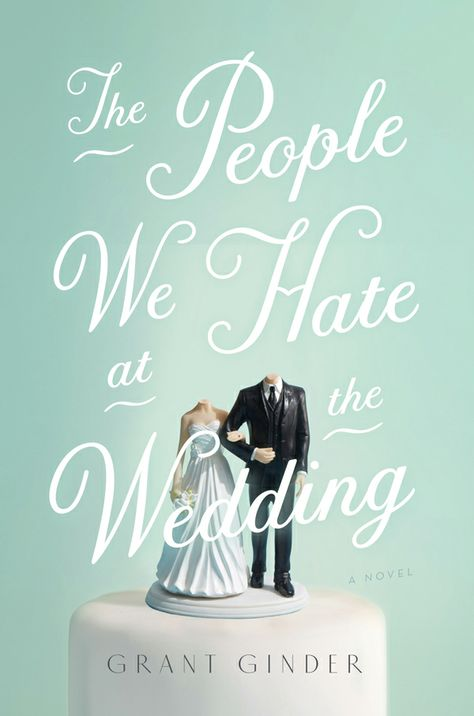 The People we Hate at a Wedding