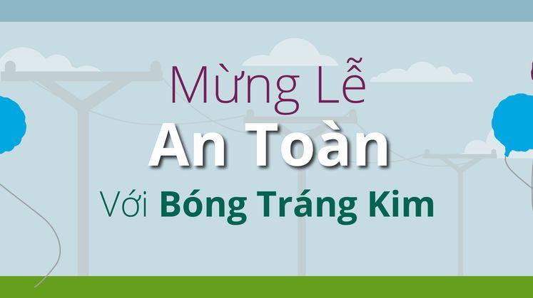 Mừng Lễ An Toàn với Bóng Tráng Kim