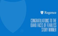 Faces of Fearless winner - Regence BlueShield of Idaho