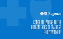 Faces of Fearless winners - Regence BlueCross BlueShield of Oregon
