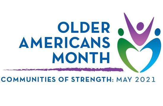 Celebrating Older Americans Month and its 2021 theme: Communities of Strength