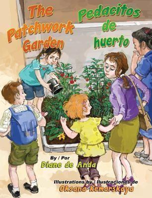 'The Patchwork Garden/ Pedacitos de huerto'