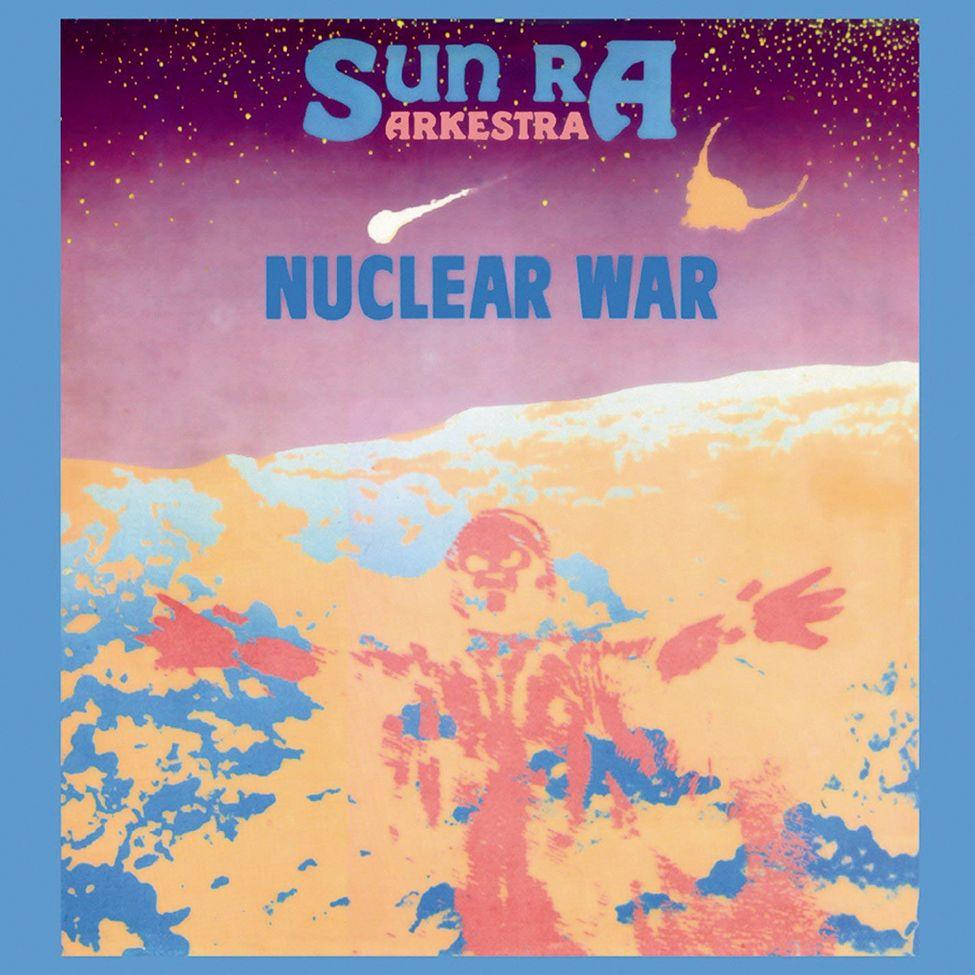 """Sun Ra Arkestra's """"Nuclear War"""""""