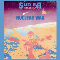 The album cover for Sun Ra Arkestra's Nuclear War.