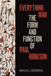 Everything Man: The Form and Function of Paul Robeson
