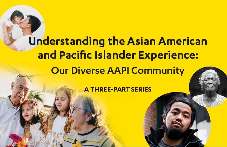 Our Diverse AAPI Community