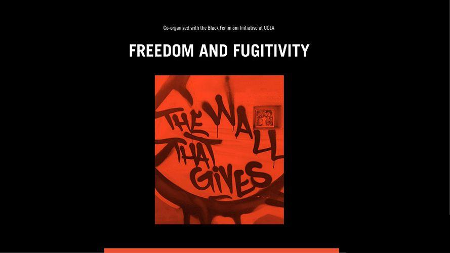 Freedom and Fugitivity