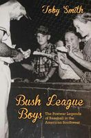 Toby Smith to discuss, sign 'Bush League Boys' at UNM Bookstore