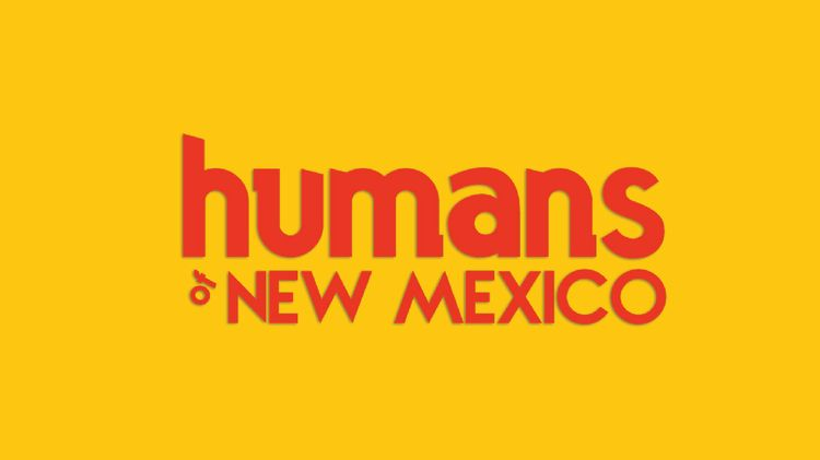 Humans of New Mexico