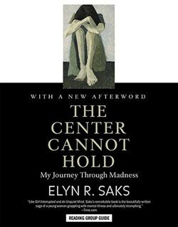Center Cannot Hold by Elyn Saks
