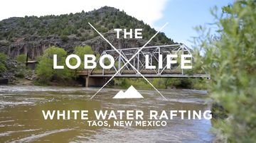 The Lobo Life – White Water Rafting in Taos