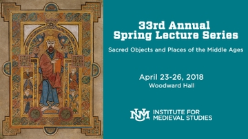 Institute for Medieval Studies presents 'Sacred Objects and Places of the Middle Ages'