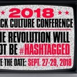 Black Cultural Conference 2018 - 'The Revolution Will Not Be #Hashtagged'