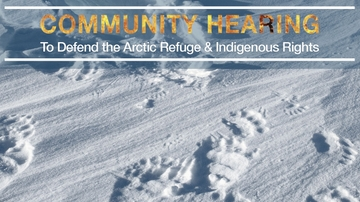 Community hearing to  defend Arctic Refuge and Indigenous Rights set for March 5