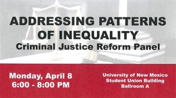 Addressing Patterns of Inequality: Criminal Justice Reform Panel on April 8