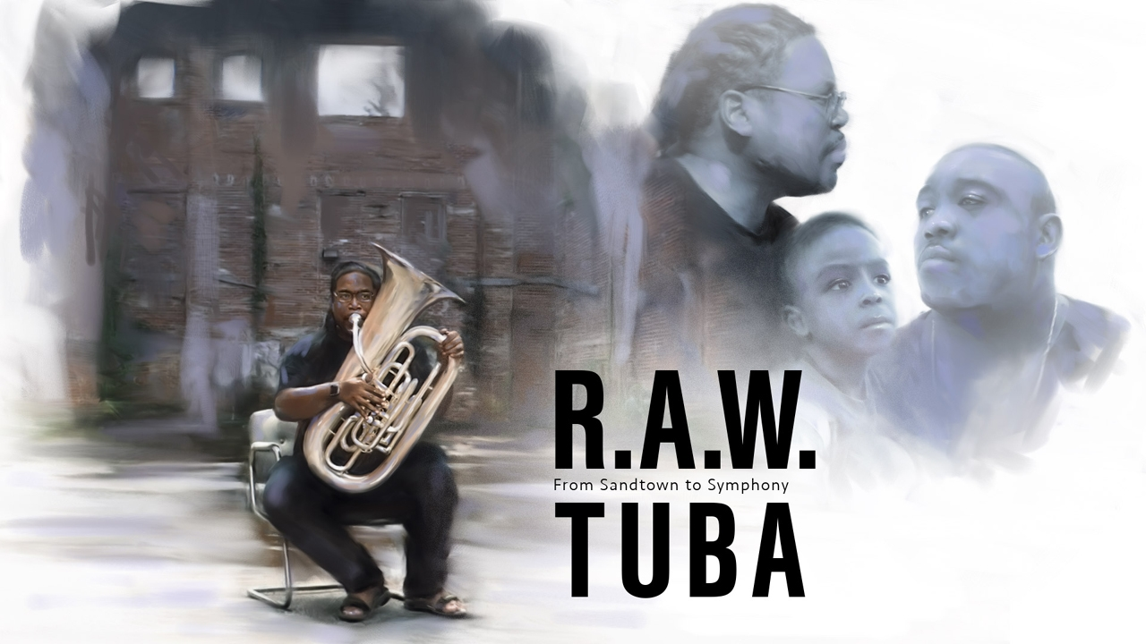 """R.A.W.Tuba: From Sandtown to Symphony"" movie poster"