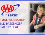 AAA Texas to Offer First Virtual Child Passenger Safety Seat Workshop for Parents/Caregivers