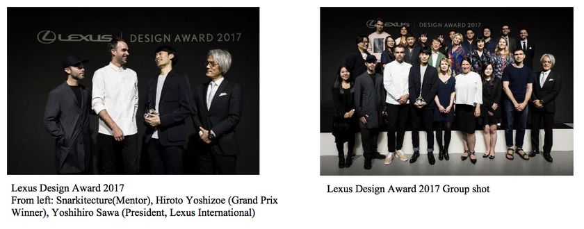 Lexus Design Award 2017 From left: Snarkitecture(Mentor), Hiroto Yoshizoe (Grand Prix Winner), Yoshihiro Sawa (President, Lexus International)  Lexus Design Award 2017 Group shot