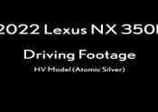 2022-Lexus-NX-350h-HV-Model-Atomic-Silver-Driving-Footage