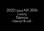 2022 Lexus NX 350h Luxury Palamino Interior B-roll